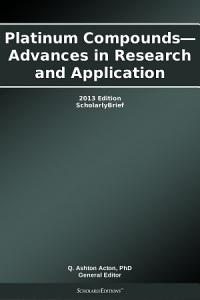 Platinum Compounds   Advances in Research and Application  2013 Edition PDF