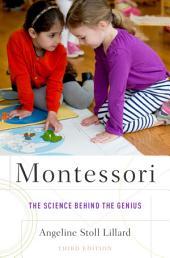 Montessori: The Science Behind the Genius, Edition 3