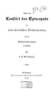 Über den Conflict des Episcopats der oberrheinischen Kirchenprovinz mit den Landesregierungen in derselben