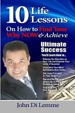 10 Life Lessons to Find Your Why NOW & Achieve Ultimate Success