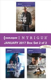 Harlequin Intrigue January 2017 - Box Set 2 of 2: One Tough Texan\Battle Tested\San Antonio Secret