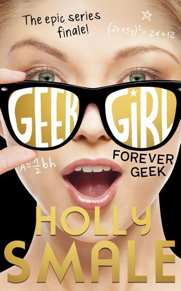 Download Forever Geek  Geek Girl  Book 6  Book