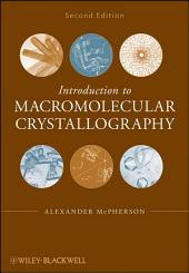 Introduction to Macromolecular Crystallography: Edition 2