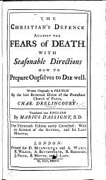 """The Christian's Defence Against the Fears of Death ... Translated ... by Marius D'Assigny ... The Thirteenth Edition Newly Corrected: With an Account of the Author, Etc. [With """"A True Relation of the Apparition of One Mrs Veal"""" [by Daniel Defoe].]"""