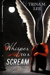 Whisper To A Scream: Alexa O'Brien Huntress: Willow's Story
