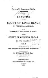 The Practice of the Court of King's Bench in Personal Actions: With References to Cases of Practice in the Court of Common Pleas, Volume 1