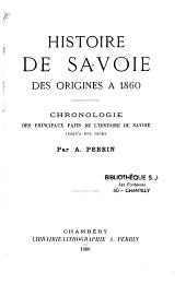 Histoire de Savoie des origines à 1860: Chronologie des principaux faits de l'histoire de Savoie jusqu'à nos jours