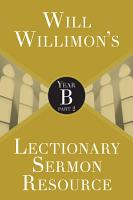 Will Willimons Lectionary Sermon Resource  Year B Part 2 PDF