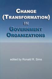 Change (Transformation) in Government Organizations