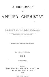 A Dictionary of Applied Chemistry: Volume 1