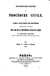 Les lois de la procédure civile, ouvrage dans lequel l'auteur a refondu, son analyse raisonnée son traité, et ses questions sur la procédure: Dictionnaire resume de Procedure civile ou table analytique des matieres, Volume 7