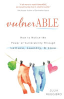 Vulnerable How To Notice The Power Of Vulnerability Through Lettuce Laundry And Love Book PDF
