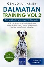 Dalmatian Training Vol. 2: Dog Training for your grown-up Dalmatian
