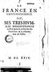 La France en convalescence ou ses tres-humbles remonstrances au Roy pour la recherche des Financiers et la reformation de l'Estat (par Fancan ?)