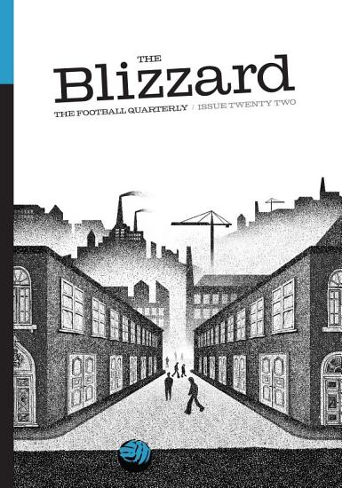 The Blizzard   The Football Quarterly  Issue Twenty Two PDF