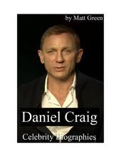 Celebrity Biographies - The Amazing Life Of Daniel Craig - Famous Stars