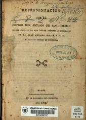 Representación que el doctor don Antonio de San-Germán, primer cirujano de este primer exército, y honorario de la Real Cámara dirige a S.A. el Supremo Consejo de Regencia