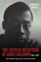 The Critical Reception Of James Baldwin 1963 2010 Book PDF