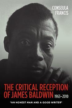 The Critical Reception of James Baldwin  1963 2010 PDF