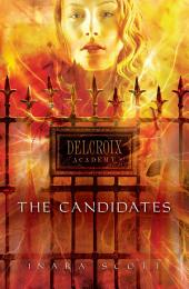 Delcroix Academy: The Candidates