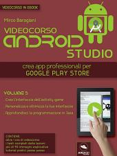 Android Studio Videocorso. Volume 5