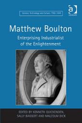 Matthew Boulton: Enterprising Industrialist of the Enlightenment