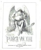 Punch: Or the London Charivari, Volume 13
