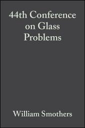44th Conference on Glass Problems