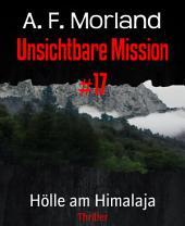 Unsichtbare Mission #17: Hölle am Himalaja