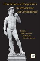 Developmental Perspectives on Embodiment and Consciousness PDF