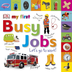 My First Busy Jobs Let s Go To Work