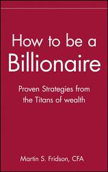 How To Be A Billionaire Book PDF