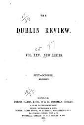 The Dublin Review: Volume 25; Volume 77
