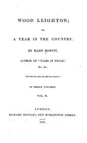 Wood Leighton: Or, A Year in the Country, Volume 2
