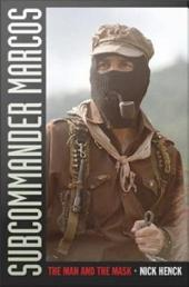 Subcommander Marcos: The Man and the Mask
