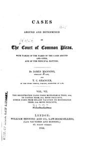 Cases Argued and Determined in the Court of Common Pleas: With Tables of the Names of the Cases Argued and Cited, and of the Principal Matters, Volume 7