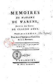 Mémoires de Madame de Warens, suivis de ceux de Claude Anet. Publiés par un C.D.M.D.P. pour servir d'apologie aux Confessions de J.-J. Rousseau