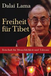 Freiheit für Tibet: Botschaft für Menschlichkeit und Toleranz
