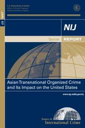 Asian Transnational Organized Crime and Its Impact on the United States