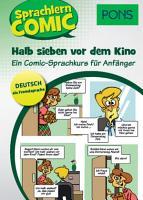 PONS Sprachlerncomic Deutsch als Fremdsprache Halb sieben vor dem Kino PDF