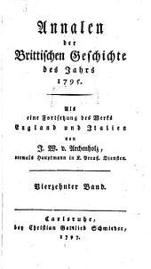 Annalen der Brittischen Geschichte des Jahrs ...: Als eine Fortsetzung des Werks England und Italien. 1795, Band 14