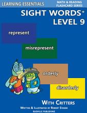 Sight Words Plus Level 9: Sight Words Flash Cards with Critters for Grade 3 & Up: Learning Essentials Math & Reading Flashcard Series