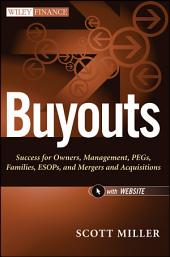 Buyouts: Success for Owners, Management, PEGs, ESOPs and Mergers and Acquisitions