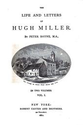 The Life and Letters of Hugh Miller: Volumes 1-2
