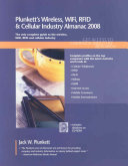 Plunkett s Wireless  Wi Fi  RFID and Cellular Industry Almanac 2008