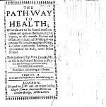 The Pathway to Health. ... Newly corrected and augmented