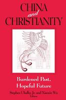 China and Christianity  Burdened Past  Hopeful Future PDF