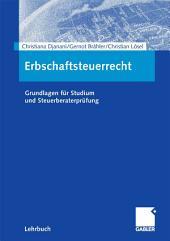 Erbschaftsteuerrecht: Grundlagen für Studium und Steuerberaterprüfung
