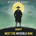 Emmitt Meet the Invisible Man