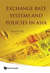 Exchange Rate Systems and Policies in Asia
